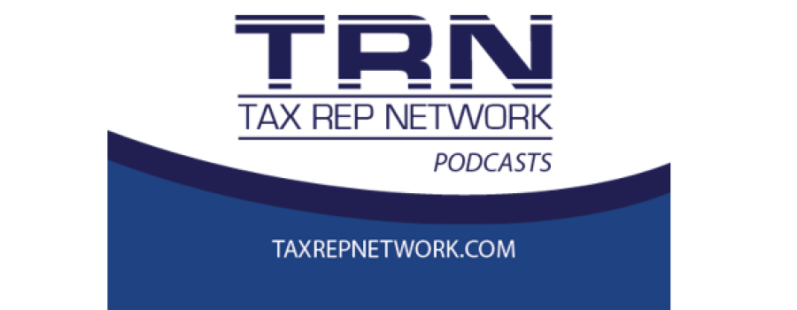 Tax Rep Network Podcast Episode 110: When The IRS Wants the Quickbooks File